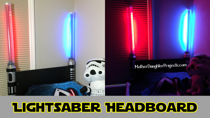 Star Wars Lightsaber Headboard Mother Daughter Projects