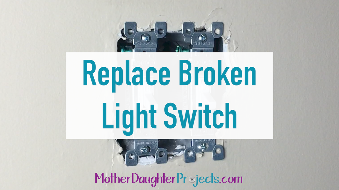 Replace Light Switch. MotherDaughterProjects.com