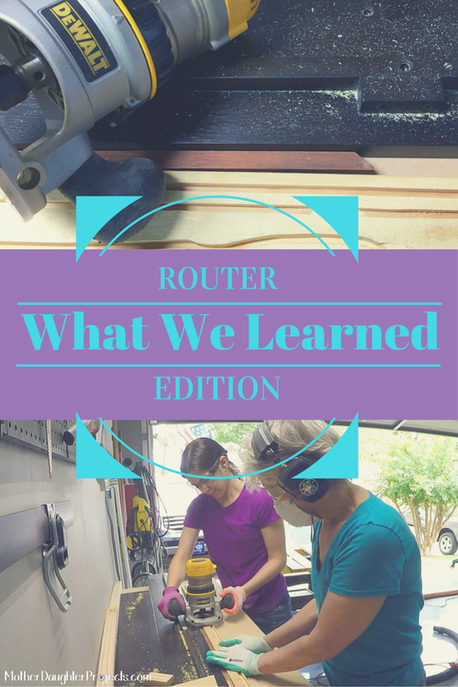 What We Learned: Router Edition. MotherDaughterProjects.com